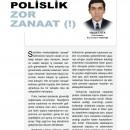 Polislik Zor Zanaat (!)